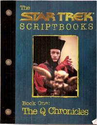The Star Trek Scriptbooks: Book One: The Q Chronicles