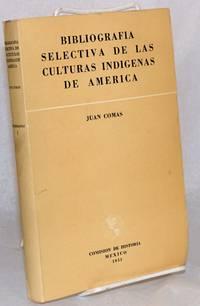 Bibliografia selectiva de las culturas Indigenas de America