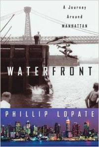 Waterfront: A Journey Around Manhattan (Crown Journeys) by  Phillip Lopate - 1st - 2004-02-24 - from Monroe Street Books and Biblio.com