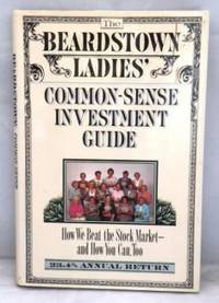 The Beardstown Ladies Common-Sense Investment Guide: How We Beat the Stock  Market, and How You Can Too