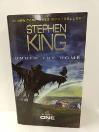 Under the Dome: Part 1: A Novel by King,  Stephen - 2014