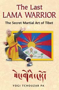 image of The Last Lama Warrior : The Secret Martial Art of Tibet