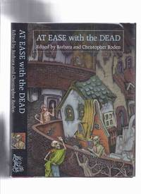 At Ease with the Dead / Ash Tree Press  (inc. Mr Poo-Poo; Dhost; My Grandfather's Ghosts; White Sea Company; Pillar of the Church; ; Dr Upex and the Great God Ing; Small Cold Hand etc )