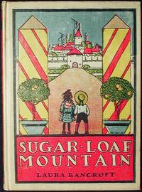 Sugar-Loaf Mountain by Laura Bancroft; with illustrations by Maginel Wright Enright [1st printing]