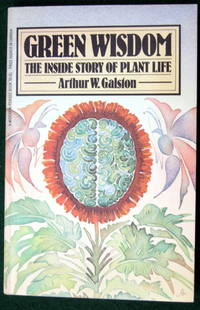 GREEN WISDOM: THE INSIDE STORY OF PLANT LIFE