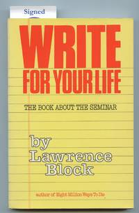 Write For Your Life: The Book About the Seminar