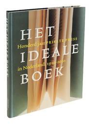 Het ideale boek: honderd jaar private press in Nederland 1910-2010