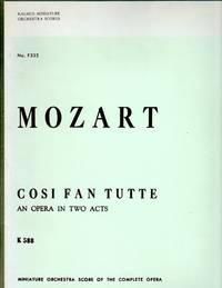 Cosi Fan Tutte. K.588 - an Opera in Two Acts [***LARGE FORMAT MINIATURE STUDY SCORE]