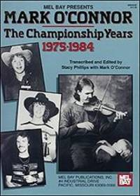 Mel Bay presents Mark O'Connor: The Championship Years by Mark O'Connor - 1991-06-07 - from Books Express (SKU: 1562222015n)