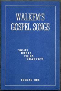 Walkem's Gospel Songs.  Solos, Duets, Trios, Quartets Book No. One
