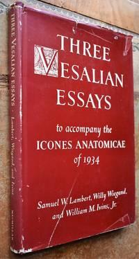 image of THREE VESALIAN ESSAYS To Accompany The Icones Anatomicae Of 1934