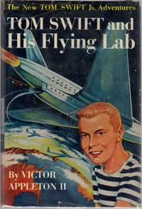 Tom Swift and His Flying Lab (Tom Swift Number 1) by  Victor Appleton II - Hardcover - Reprint - 1954 - from Clausen Books, RMABA and Biblio.com