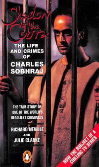 Shadow Of The Cobra: The Life And Crimes Of Charles Sobhraj
