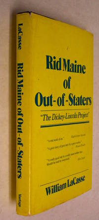 "Rid Maine Of Out ~ Of ~ Staters ""The Dickey~Lincoln Project"