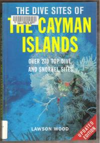 THE DIVE SITES OF THE CAYMAN ISLANDS Over 270 Top Dive and Snorkel Sites