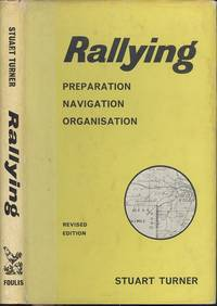 Rallying: Preparation, Navigation, Organisation.