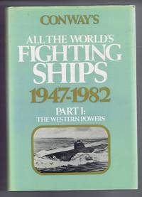 Conway's All the World's Fighting Ships 1947-1982, Part I The Western Powers