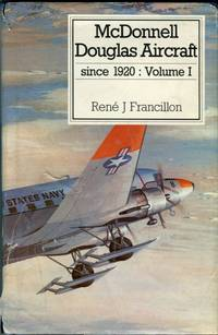McDonnell Douglas Aircraft since 1920: Volume 1 by  Rene J Francillon - Hardcover - 2nd edition - 1988 - from Barbarossa Books Ltd. and Biblio.co.uk