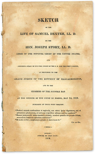 1816. Story Eulogizes An Exemplary Lawyer-Statesman Story, Joseph . Sketch of the Life of Samuel Dex...