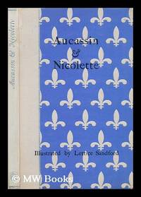 Aucassin & Nicolette / translated from the Old-French by F. W. Bourdillon and illustrated by...