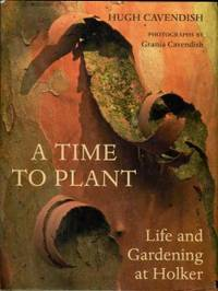 image of A Time To Plant: Life And Gardening At Holker