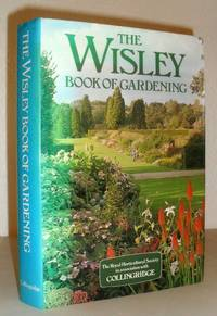 The Wisley Book of Gardening - a Guide for Enthusiasts