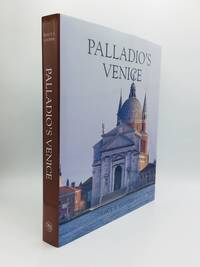 PALLADIO'S VENICE: Architecture and Society in a Renaissance Republic