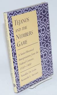 image of Tejanos and the numbers game; a socio-historical interpretation from the federal censuses, 1850-1900