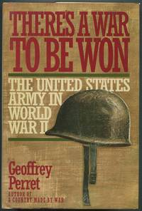 image of There's a War to be Won: The United States Army in World War II