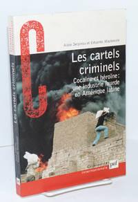 image of Les cartels criminels: Cocaïne et héronïne; une industrie lourde in Amérique latine