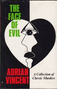 Face of Evil: Collection of Classic Murders by  Adrian Vincent - Hardcover - from World of Books Ltd (SKU: GOR009584258)