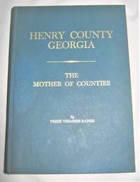 Henry County Georgia:  The Mother of Counties