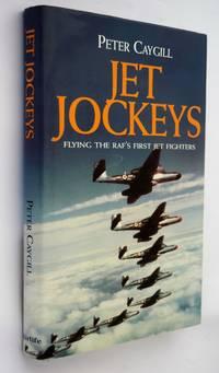 Jet jockeys : flying the RAF's first jet fighters