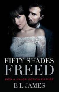 image of Fifty Shades Freed (Movie Tie-In): Book Three of the Fifty Shades Trilogy (Fifty Shades of Grey Series)