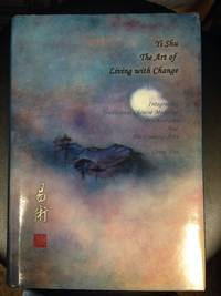 Yi Shu: The Art of Living with Change: Integrating Traditional Chinese Medicine Psychodrama and...