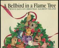 A Bellbird in a Flame Tree: The Twelve Days of Christmas