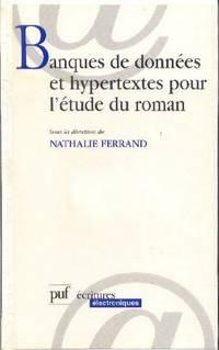 Banques de données et hypertextes pour l'étude du roman