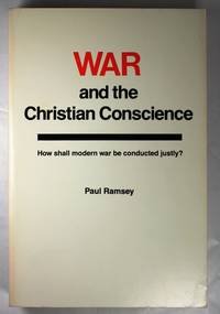 image of War and the Christian Conscience How Shall Modern War Be Conducted Justly?