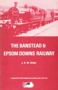 Locomotion Papers No.155: The Banstead & Epsom Downs Railway