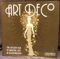 image of Art Deco: The Golden Age of Graphic Art & Illustration (Masterworks)