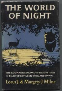 The World of Night: The fascinating drama of nature that is enacted  between dusk and dawn.