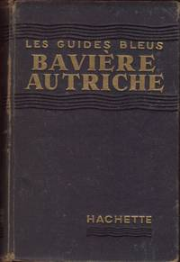 Guides Bleus: BAVIERE AUTRICHE. 1934 Edition with Changements et Nouveautes 1951, Consulter les feuilles roses, Les.