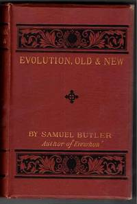 Evolution, Old and New; or, the theories of Buffon, Dr. Erasmus Darwin, and Lamarck, as compared with that of Mr. Charles Darwin