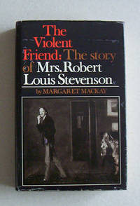 image of The Violent Friend: The Story of Mrs Robert Louis Stevenson