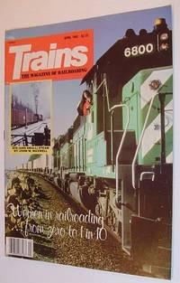 Trains - The Magazine of Railroading: April 1982 - Volume 42, Number 6
