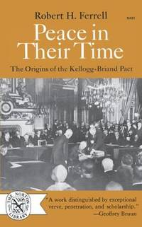 Peace in Their Time: The Origins of the Kellogg-Briand Pact