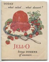 Jell-O : Today... what salad... what dessert? Jell-O Brings Dozens of  answers...