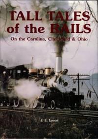image of Tall Tales Of The Rails: On The Carolina, Clinchfield & Ohio