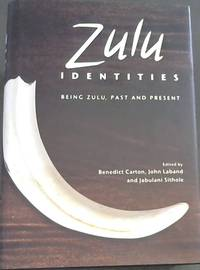 image of Zulu Identities: Being Zulu, Past and Present