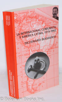 image of La Internacional comunista y América latina, 1919-1943: diccionario biográfico